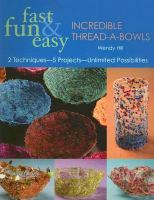 Fast, Fun & Easy Incredible Thread-a-bowls