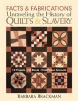 Facts & Fabrications: Unraveling the History of Quilts and Slavery