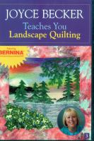 Joyce Becker Teachers You Landscape Quilting
