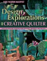 Design Explorations for the Creative Quilter