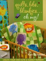 Quilts, Bibs, Blankies-- Oh My!