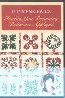 Elly Sienkiewicz Teaches You Beginning Baltimore Appliqué