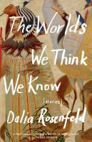The Worlds We Think We Know