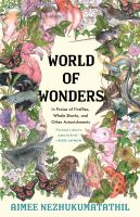 World of wonders : in praise of whale sharks, fireflies, and other astonishments
