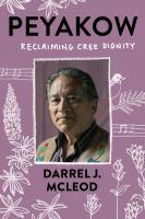 Peyakow : Reclaiming Cree Dignity