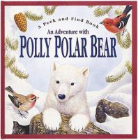 An Adventure With Polly Polar Bear
