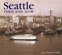 Seattle Then & Now