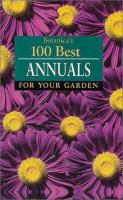 Botanica's 100 Best Annuals for your Garden