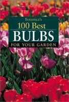 Botanica's 100 Best Bulbs for your Garden