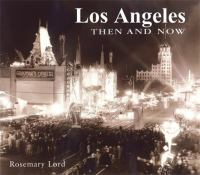 Los Angeles Then & Now