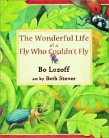 The Wonderful Life of A Fly Who Couldn't Fly