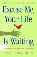 Excuse Me, Your Life Is Waiting