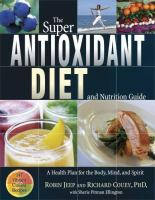The Super Antioxidant Diet and Nutrition Guide