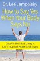How to Say Yes When your Body Says No