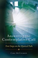 Answering the contemplative call : first steps on the mystical path