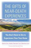 The Gifts of Near-death Experiences