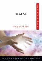 Reiki : The Only Book You'll Ever Need
