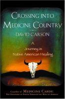Crossing Into Medicine Country
