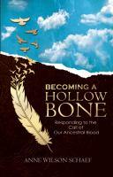 Becoming A Hollow Bone