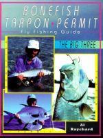 Bonefish, Tarpon, Permit Fly Fishing Guide