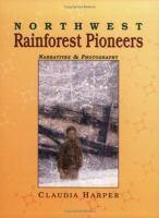 Northwest Rainforest Pioneers