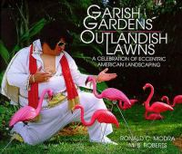 Garish Gardens, Outlandish Lawns