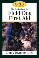The Orvis Field Guide to First Aid for Sporting Dogs