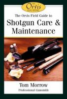 The Orvis Field Guide to Shotgun Care & Maintenance