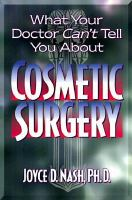 What your Doctor Can't Tell You About Cosmetic Surgery