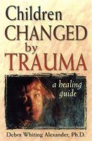Children Changed by Trauma