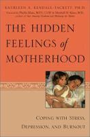 The Hidden Feelings of Motherhood