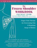 The Frozen Shoulder Workbook
