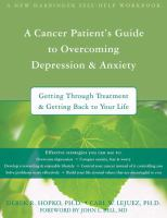 A Cancer Patient's Guide to Overcoming Depression and Anxiety