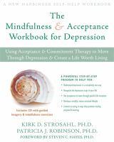 The Mindfulness & Acceptance Workbook for Depression