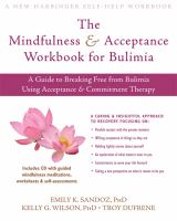 The Mindfulness & Acceptance Workbook for Bulimia