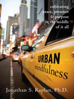 Urban Mindfulness: Cultivating Peace, Presence & Purpose in the Middle of It All