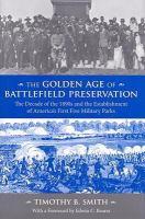 The Golden Age of Battlefield Preservation