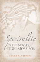 Spectrality in the Novels of Toni Morrison