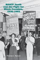 NAACP Youth and the Fight for Black Freedom, 1936-1965