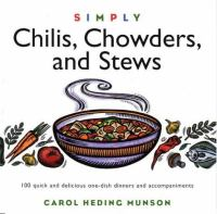 Simply Chilis, Chowders, and Stews