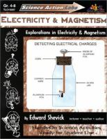 Electricity & Magnetism: Explorations in Electricity & Magnetism (Science Action Labs)