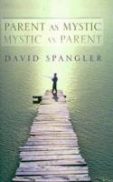 Parent as Mystic, Mystic as Parent