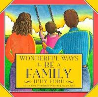 Wonderful Ways to Be A Family