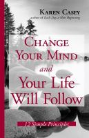 Change your Mind and your Life Will Follow