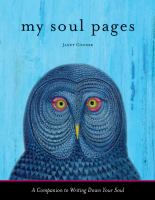 My Soul Pages : A Companion To Writing Down Your Soul