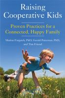 Raising cooperative kids : proven practices for a connected, happy family