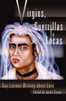 Virgins, Guerrillas & Locas