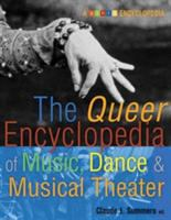 The Queer Encyclopedia of Music, Dance, & Musical Theater