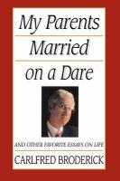 My Parents Married on A Dare and Other Favorite Essays on Life