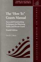"The ""how To"" Grants Manual"